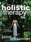 The Holistic Therapy File by Jane Alexander