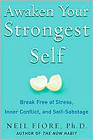 Awaken Your Strongest Self  by Neil A. Fiore