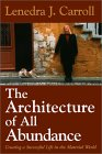 The Architecture of All Abundance by Lenedra J. Carroll
