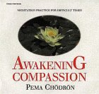 Awakening Compassion by Pema Chodron