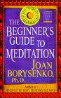 The Beginner's Guide to Meditation by Jown Borysenko