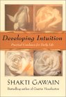 Developing Intuition by Shakti Gawain
