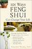 101 Ways Feng Shui Can Change Your Life by Nancilee Wydra