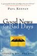 Good News for Bad Days: Living a Soulful Life by Father Paul Keenan