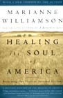 Healing the Soul of America by Marianne Williamson