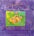 The Joy of Family Rituals by Barbara Biziou