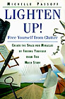 Lighten Up - Free Yourself from Clutter by Michelle Passoff