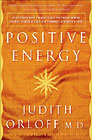 Positive Energy by Dr. Judith Orloff