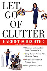 Let go of Clutter by Harriet Schechter